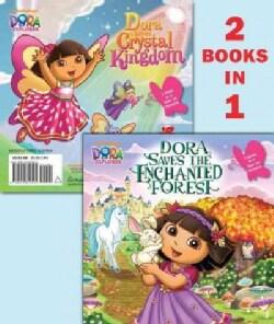 Dora Saves the Enchanted Forest / Dora Saves Crystal Kingdom (Paperback)