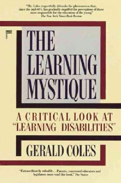 The Learning Mystique: A Critical Look at Learning Disabilities (Paperback)