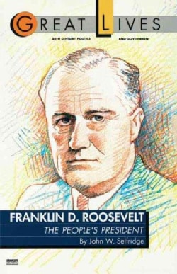 Franklin D. Roosevelt: The People's President (Paperback)
