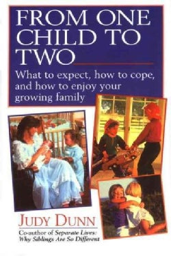 From One Child to Two: What to Expect, How to Cope, and How to Enjoy Your Growing Family (Paperback)