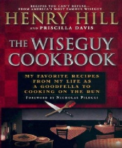 The Wiseguy Cookbook: My Favorite Recipes from My Life As a Goodfella to Cooking on the Run (Paperback)