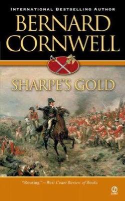 Sharpe's Gold: Richard Sharpe and the Destruction of Almeida, August 1810 (Paperback)