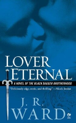 Lover Eternal: A Novel of the Black Dagger Brotherhood (Paperback)