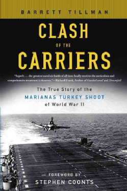 Clash of the Carriers: The True Story of the Marianas Turkey Shoot of World War II (Paperback)