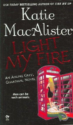Light My Fire: An Aisling Grey, Guardian, Novel (Paperback)
