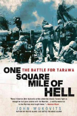 One Square Mile of Hell: The Battle for Tarawa (Paperback)