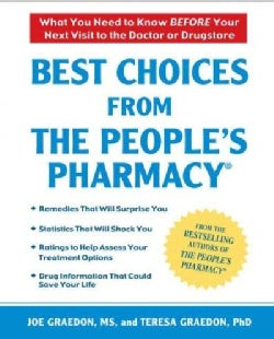 Best Choices From the People's Pharmacy: What You Need to Know Before Your Next Visit to the Doctor or Drugstore (Paperback)