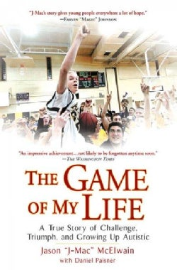 The Game of My Life: A True Story of Challenge, Triumph, and Growing Up Autistic (Paperback)