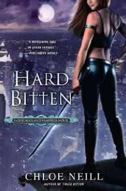 Hard Bitten: A Chicagoland Vampires Novel (Paperback)