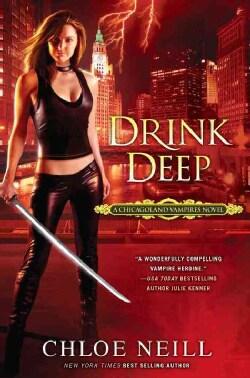 Drink Deep: A Chicagoland Vampires Novel (Paperback)