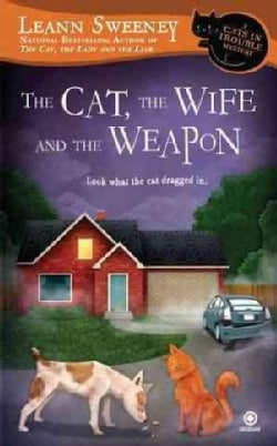 The Cat, The Wife and the Weapon: A Cats in Trouble Mystery (Paperback)