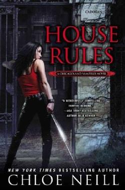 House Rules: A Chicagoland Vampires Novel (Paperback)