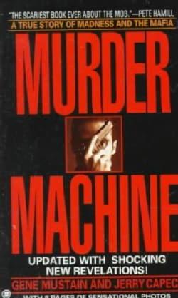 Murder Machine: A True Story of Murder, Madness, and the Mafia (Paperback)
