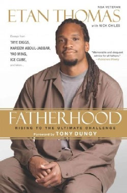 Fatherhood: Rising to the Ultimate Challenge (Paperback)