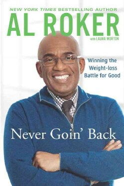 Never Goin' Back: Winning the Weight-Loss Battle for Good (Paperback)