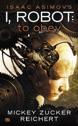 Isaac Asimov's I Robot: To Obey (Paperback)