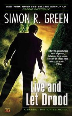 Live and Let Drood: A Secret Histories Novel (Paperback)