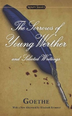 The Sorrows of Young Werther and Selected Writings (Paperback)