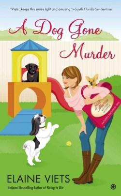 A Dog Gone Murder (Paperback)