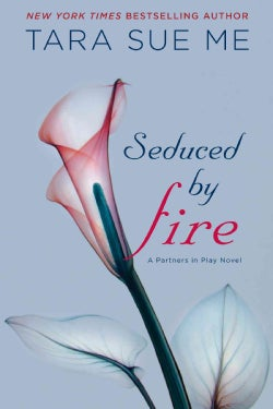 Seduced by Fire: A Partners in Play Novel (Paperback)