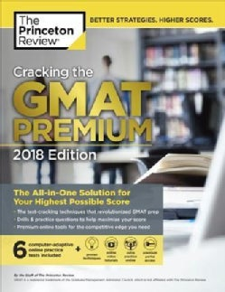 The Princeton Review Cracking the GMAT 2018: The All-in-One Solution for Your Highest Possible Score