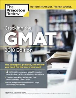 The Princeton Review Cracking the Gmat 2018: The Strategies, Practice, and Review You Need for the Score You Want (Paperback)