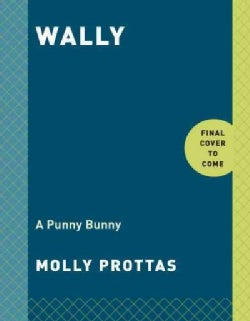 Wally: The Life of a Punny Bunny (Hardcover)