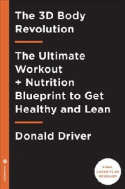 The 3d Body Revolution: The Ultimate Workout + Nutrition Blueprint to Get Healthy and Lean (Hardcover)
