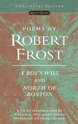 a review of robert frosts poem a boys will Robert frost was born on found a publisher who would print his first book of poems, a boy's pound and thomas were the first to review his work in a.