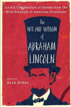 The Wit and Wisdom of Abraham Lincoln (Paperback)