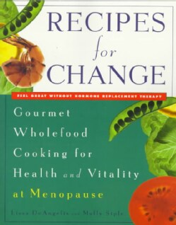 Recipes for Change: Gourmet Wholefood Cooking for Health and Vitality at Menopause (Paperback)