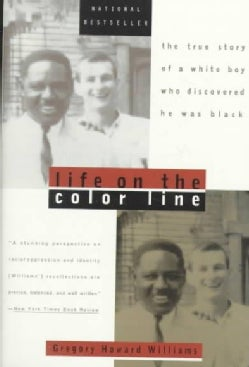 Life on the Color Line: The True Story of a White Boy Who Discovered He Was Black (Paperback)