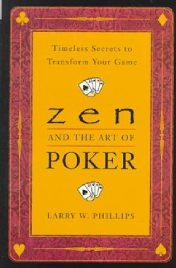 Zen and the Art of Poker: Timeless Secrets to Transform Your Game (Paperback)