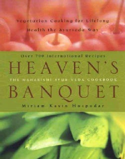 Heaven's Banquet: Vegetarian Cooking for Lifelong Health the Ayurveda Way (Paperback)