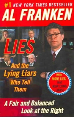 Lies and the Lying Liars Who Tell Them: Fair and Balanced Look at the Right (Paperback)
