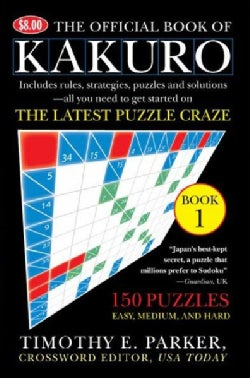 The Official Book of Kakuro: 150 Puzzles, Book 1 (Paperback)