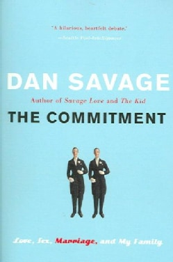 The Commitment: Love, Sex, Marriage, and My Family (Paperback)