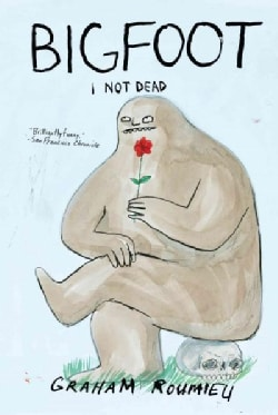 Bigfoot: I Not Dead (Hardcover)
