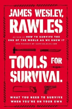 Tools for Survival: What You Need to Survive When You're on Your Own (Paperback)