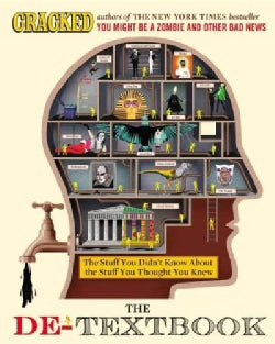 The De-Textbook: The Stuff You Didn't Know About the Stuff You Thought You Knew (Hardcover)
