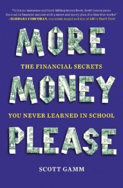 More Money, Please: The Financial Secrets You Never Learned in School (Paperback)