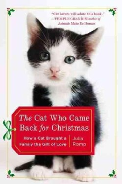 The Cat Who Came Back for Christmas: How a Cat Brought a Family the Gift of Love (Paperback)