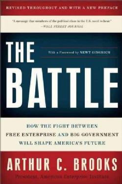 The Battle: How the Fight Between Free Enterprise and Big Government Will Shape America's Future (Paperback)