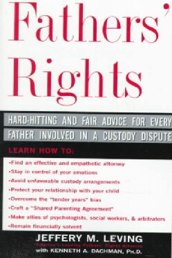 Fathers' Rights: Hard-Hitting & Fair Advice for Every Father Involvled in a Custody Dispute (Paperback)