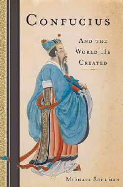 Confucius: And the World He Created (Hardcover)