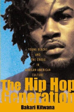The Hip Hop Generation: Young Blacks and the Crisis in African American Culture (Paperback)