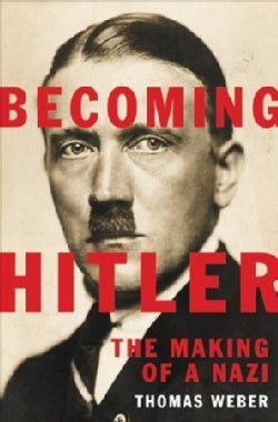 Becoming Hitler: The Making of a Nazi (Hardcover)