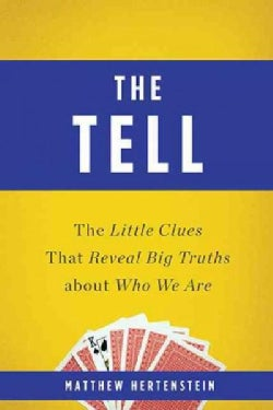 The Tell: The Little Clues That Reveal Big Truths About Who We Are (Paperback)