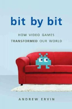 Bit by Bit: How Video Games Transformed Our World (Hardcover)