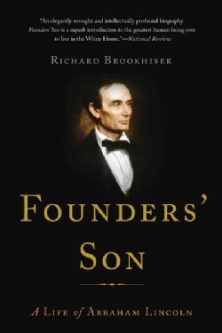 Founders' Son: A Life of Abraham Lincoln (Paperback)